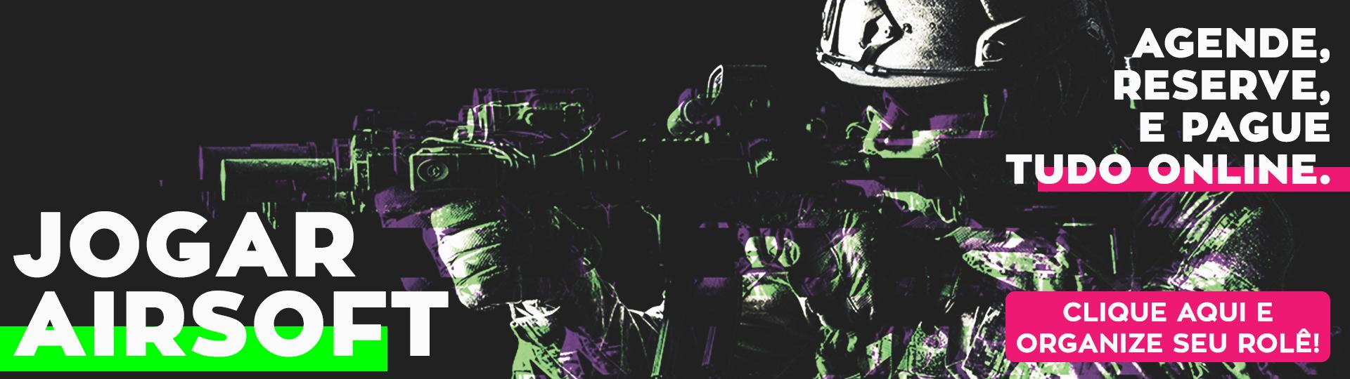 Soldado com todas as vestimentas de exército, segurando uma arma de airsoft e mirando para o lado esquerdo. Texto na esquerda inferior: jogar airsoft. Texto na direita superior: agende, reserve e pague tudo online. Texto direita inferior: clique aqui e organize seu rolê!