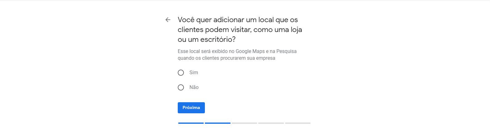 Quinto passo para cadastrar empresa no Google Meu Negócio. Nesta tela você determina se o seu local poderá ser visitado pelas pessoas.
